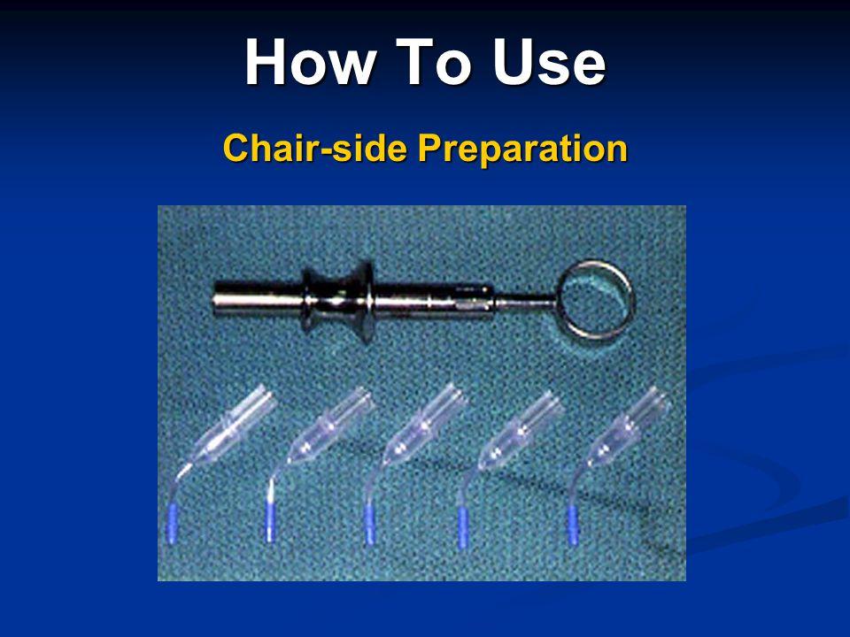 Chair-side Preparation