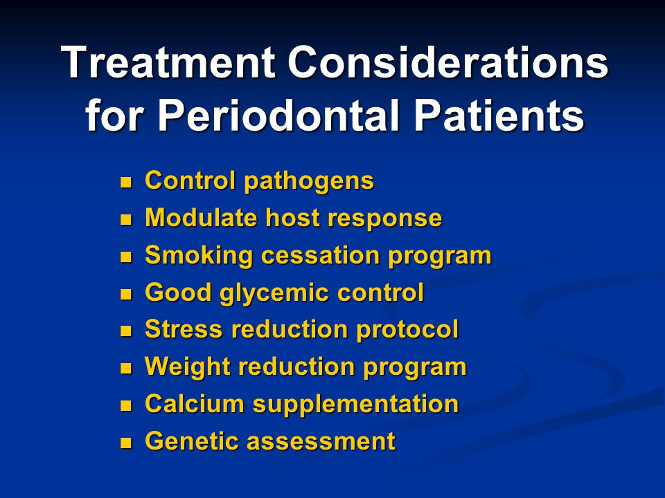 Treatment Considerations for Periodontal Patients