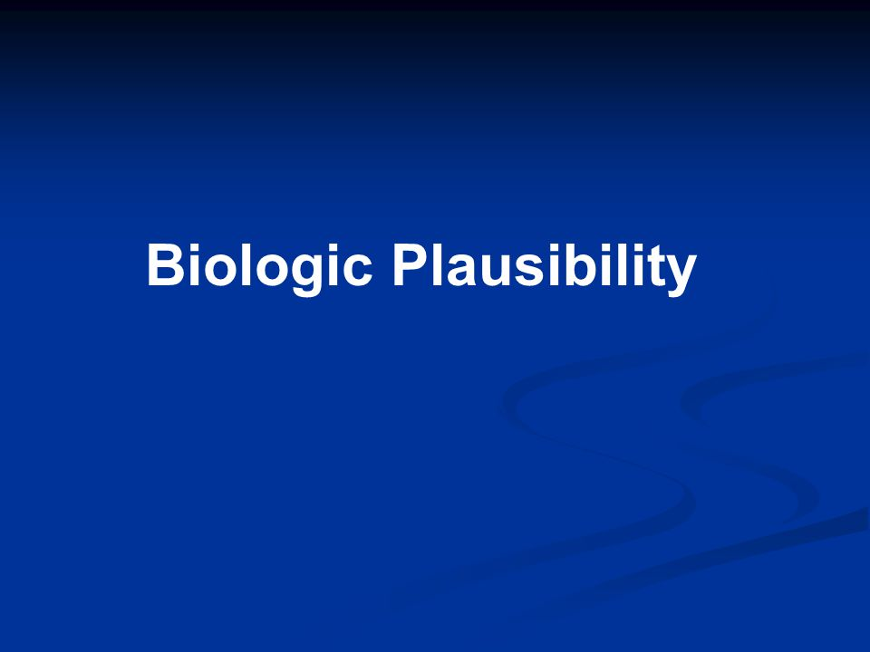 Biologic Plausibility