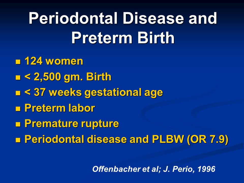 Periodontal Disease and Preterm Birth