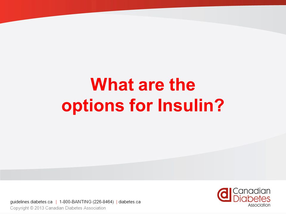 What are the options for Insulin