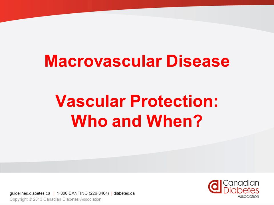 Macrovascular Disease Vascular Protection: Who and When
