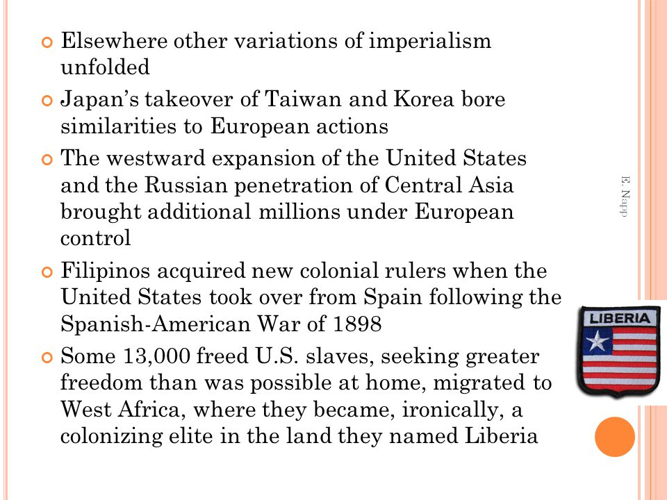 Elsewhere other variations of imperialism unfolded