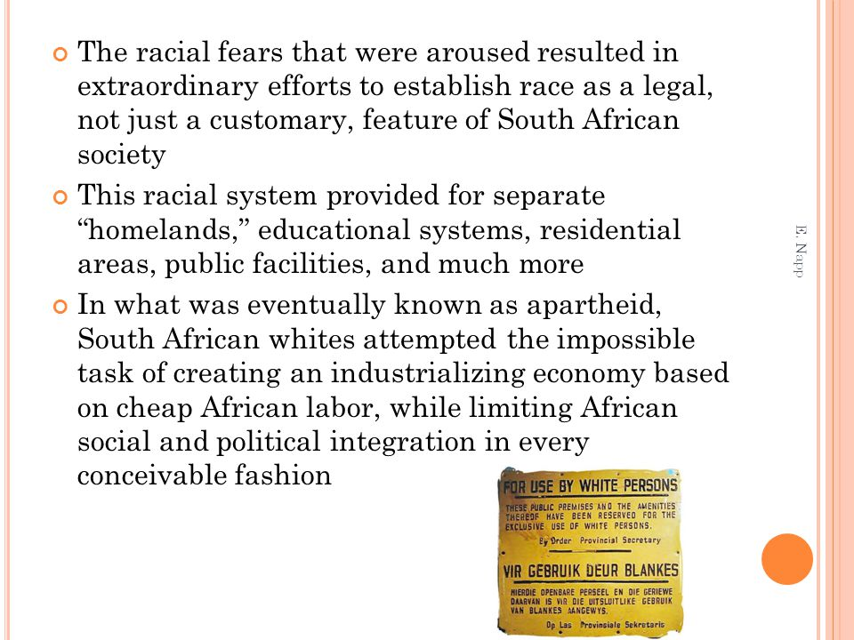 The racial fears that were aroused resulted in extraordinary efforts to establish race as a legal, not just a customary, feature of South African society