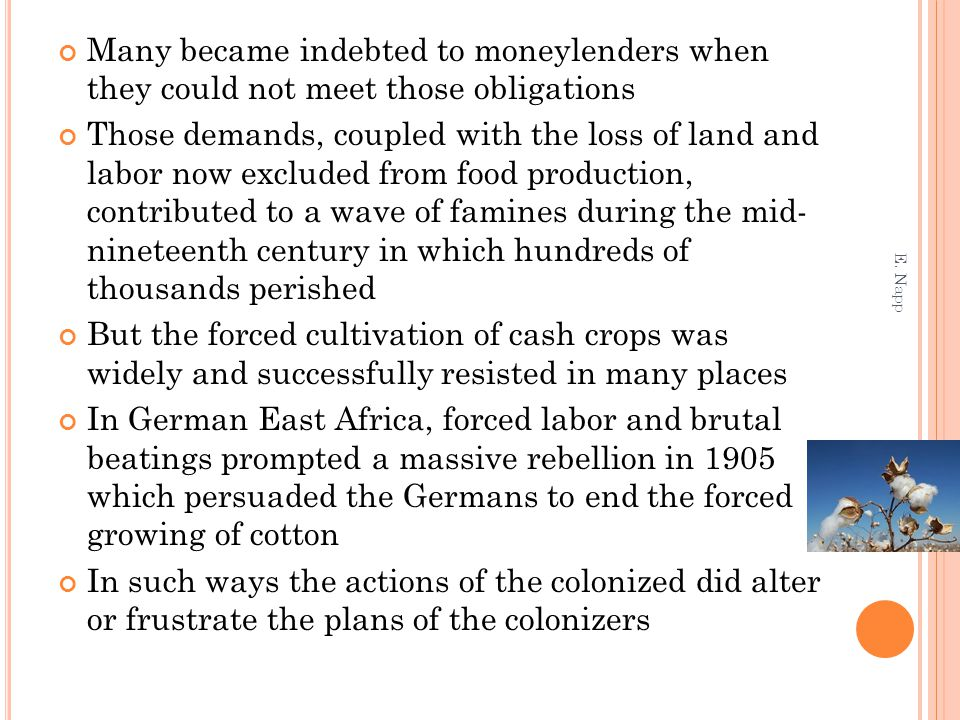 Many became indebted to moneylenders when they could not meet those obligations