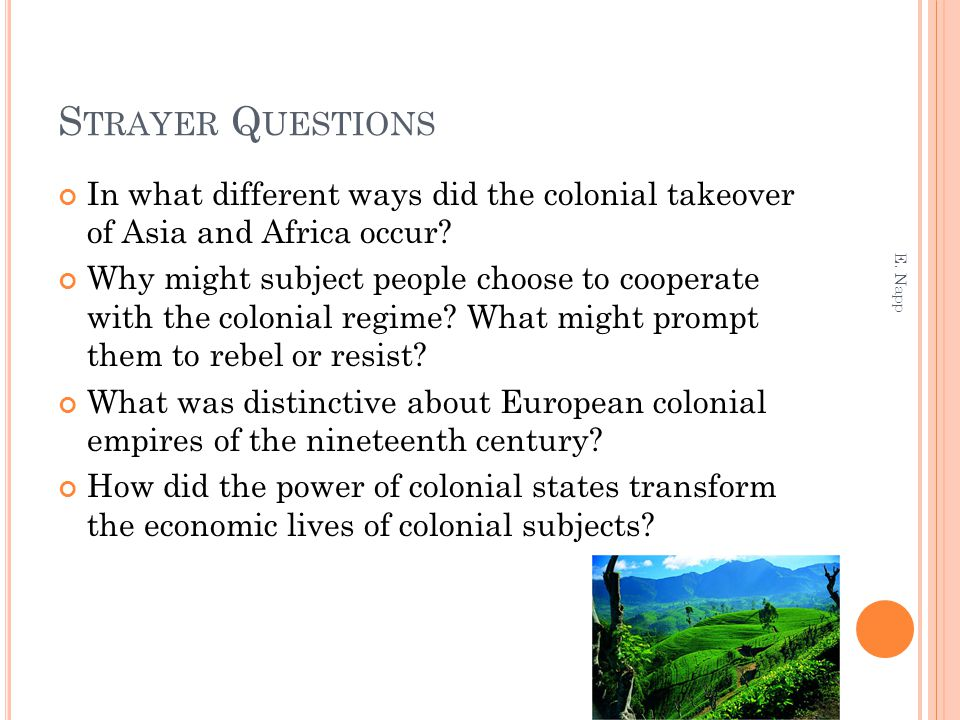 Strayer Questions In what different ways did the colonial takeover of Asia and Africa occur