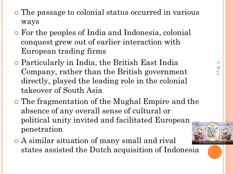 The passage to colonial status occurred in various ways