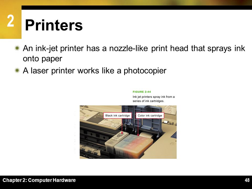 Printers An ink-jet printer has a nozzle-like print head that sprays ink onto paper. A laser printer works like a photocopier.