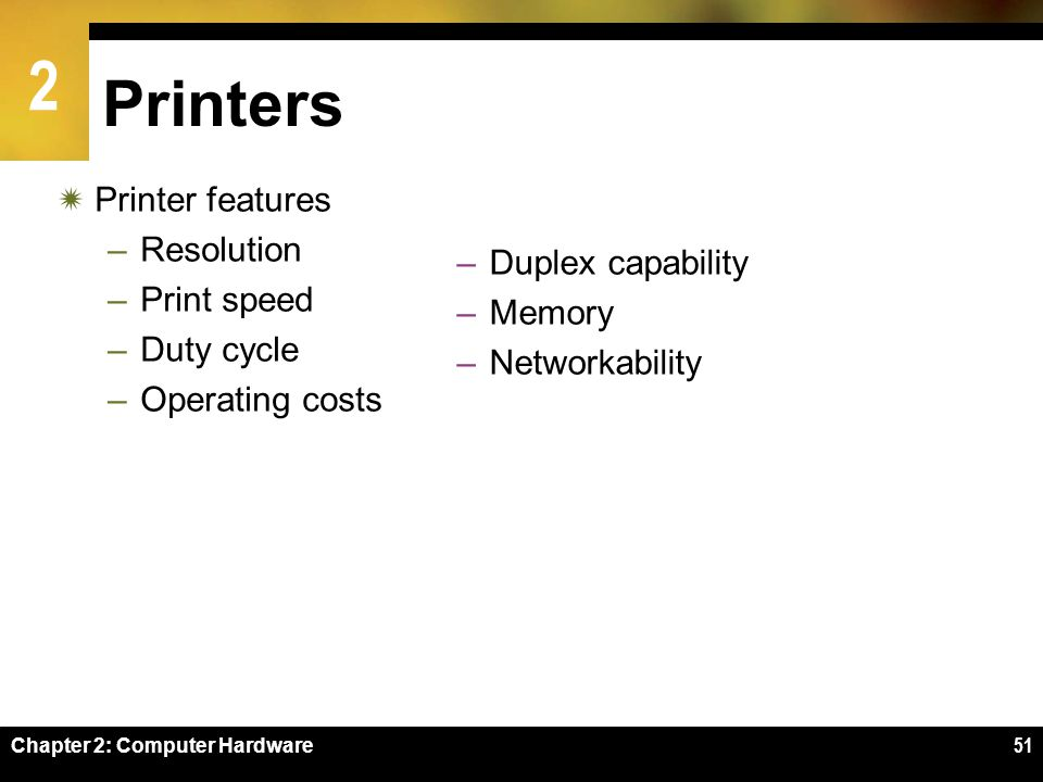 Printers Printer features Resolution Duplex capability Print speed