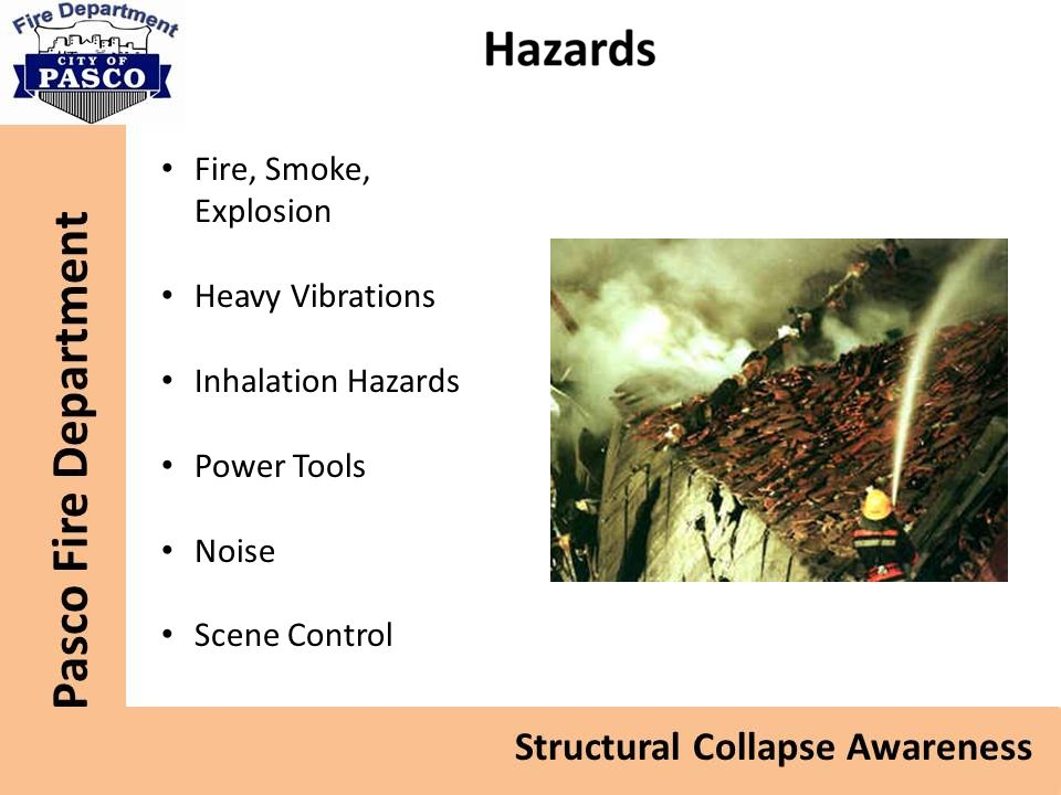 Fire, Smoke, Explosion Heavy Vibrations Inhalation Hazards Power Tools Noise Scene Control