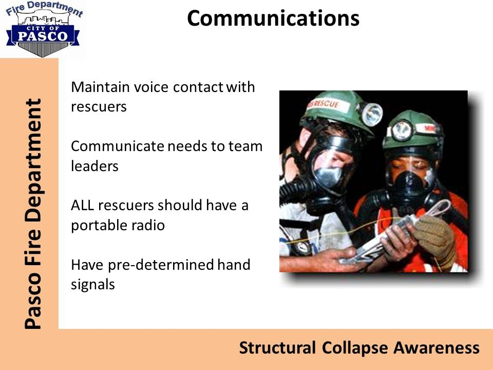 Communications Maintain voice contact with rescuers