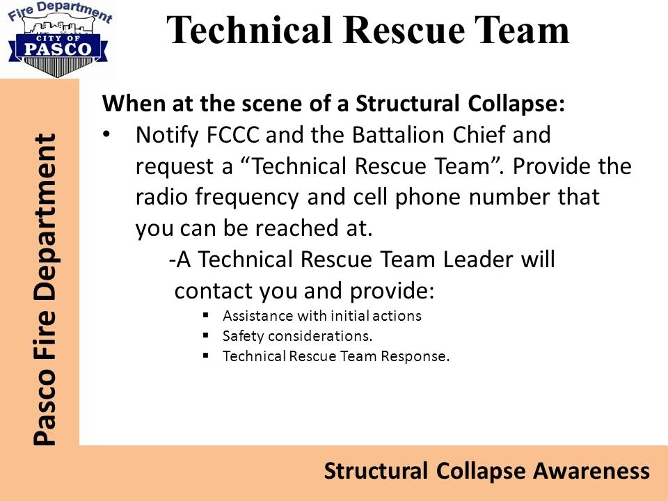 Technical Rescue Team When at the scene of a Structural Collapse: