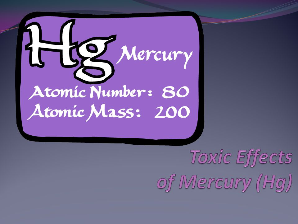 Toxic Effects of Mercury (Hg)
