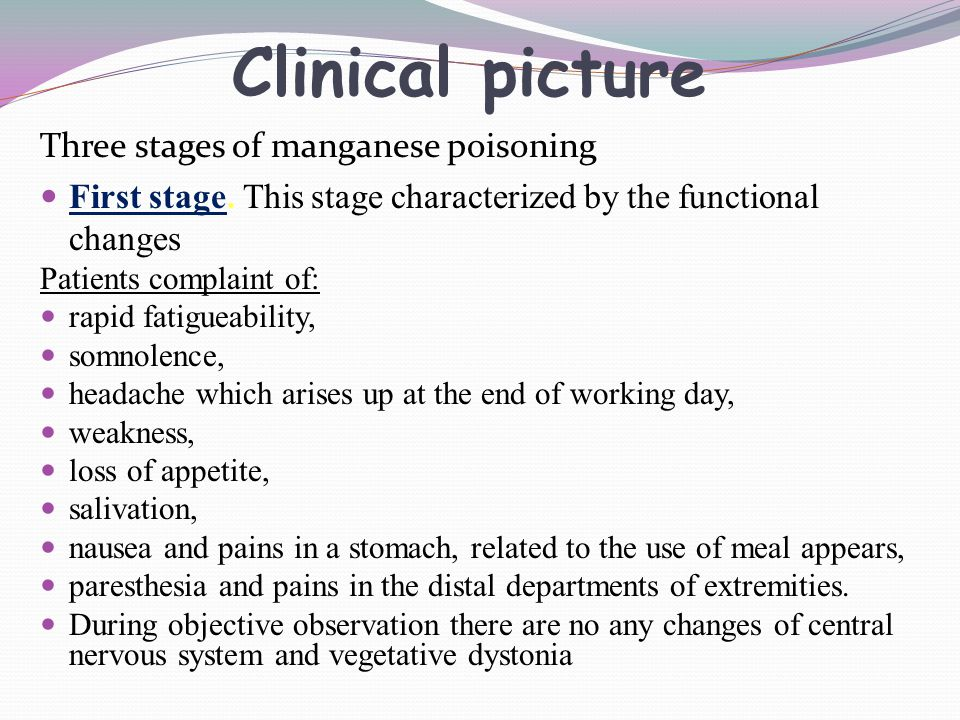 Clinical picture Three stages of manganese poisoning