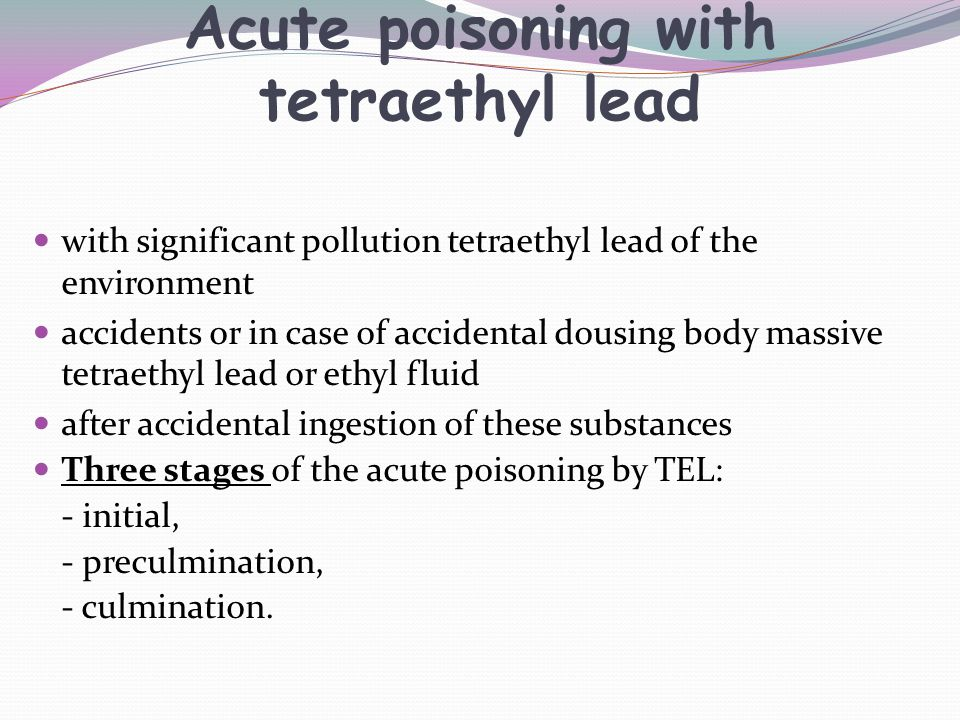 Acute poisoning with tetraethyl lead