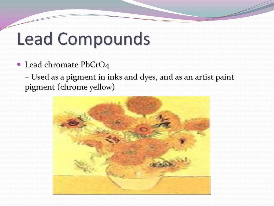 Lead Compounds Lead chromate PbCrO4