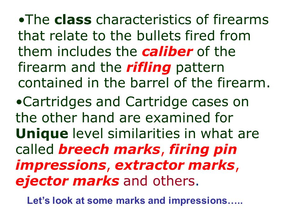 The class characteristics of firearms that relate to the bullets fired from them includes the caliber of the firearm and the rifling pattern contained in the barrel of the firearm.