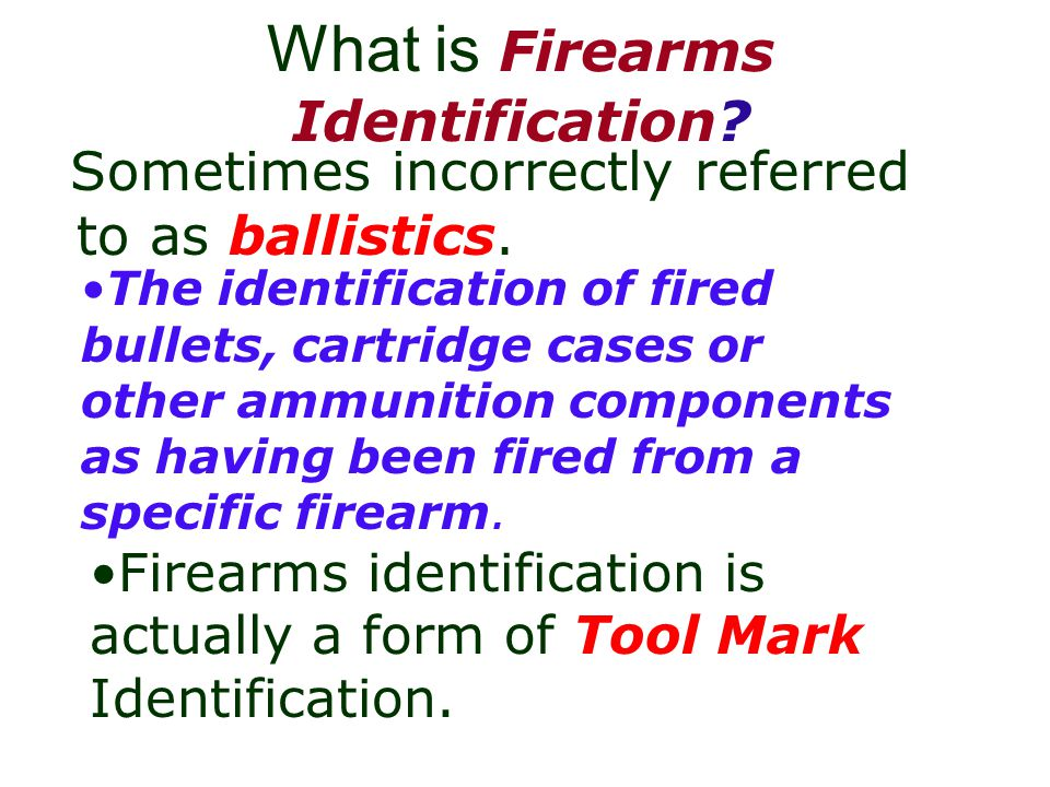 What is Firearms Identification