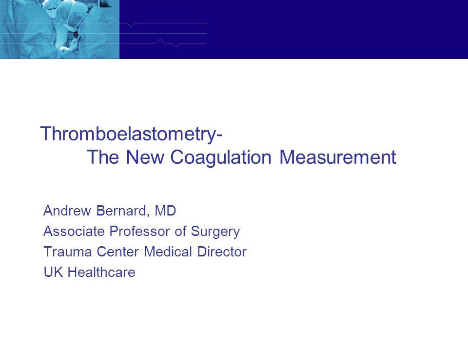 Thromboelastometry- The New Coagulation Measurement