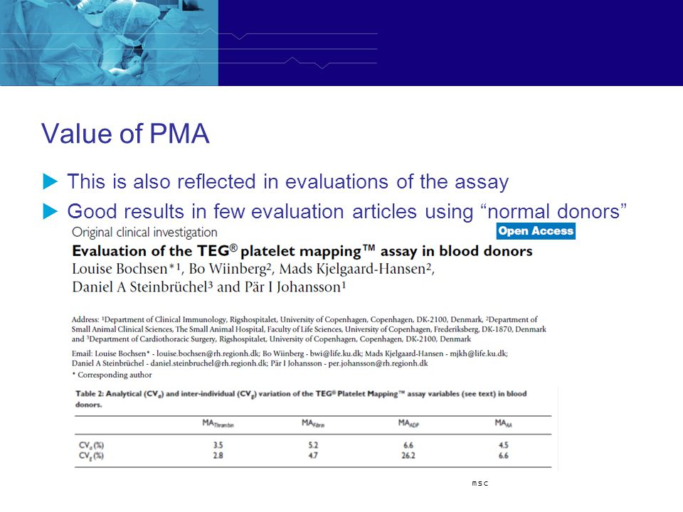 Value of PMA This is also reflected in evaluations of the assay