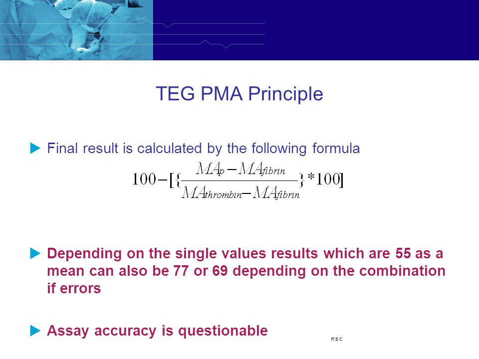 TEG PMA Principle Final result is calculated by the following formula