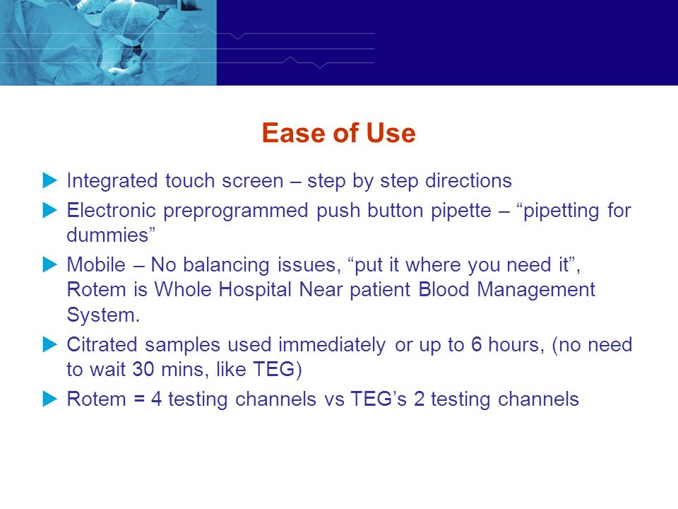 Ease of Use Integrated touch screen – step by step directions