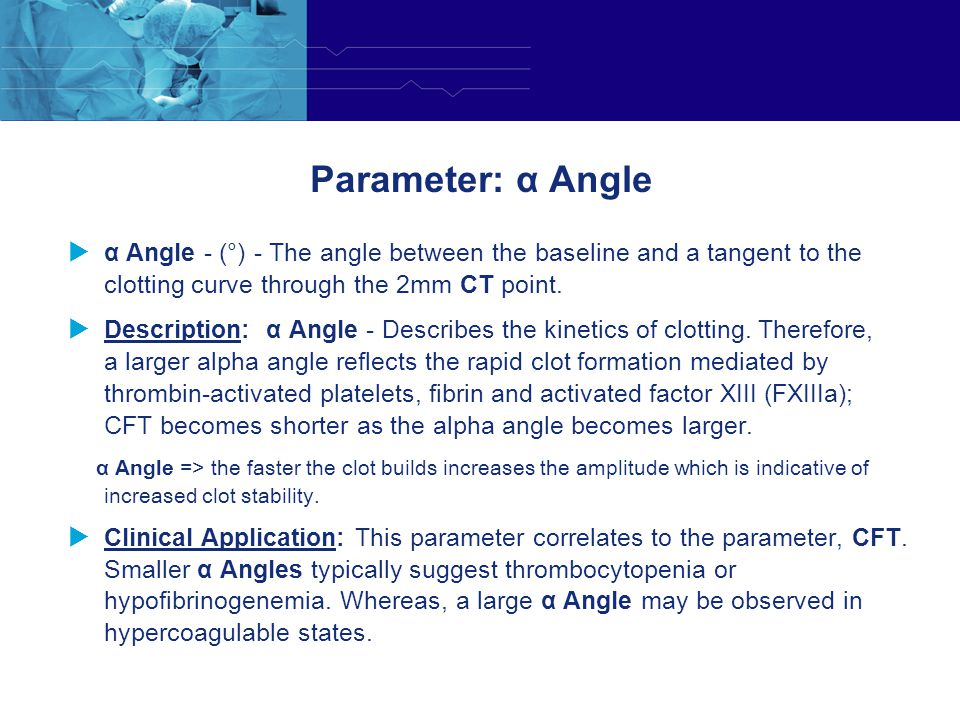 Parameter: α Angle α Angle - (°) - The angle between the baseline and a tangent to the clotting curve through the 2mm CT point.