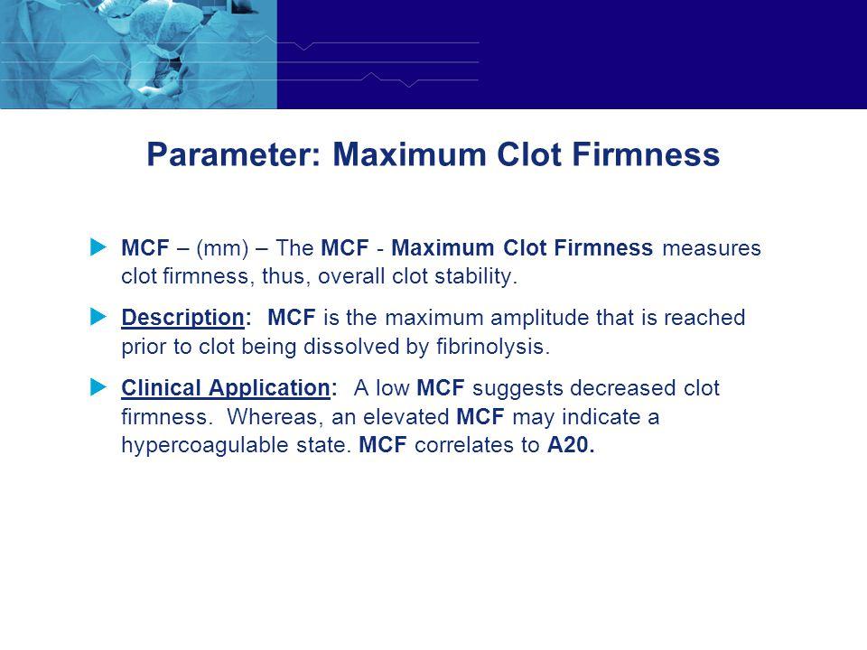 Parameter: Maximum Clot Firmness