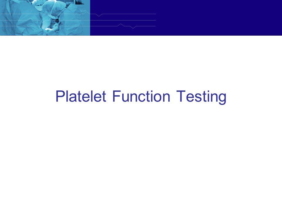 Platelet Function Testing