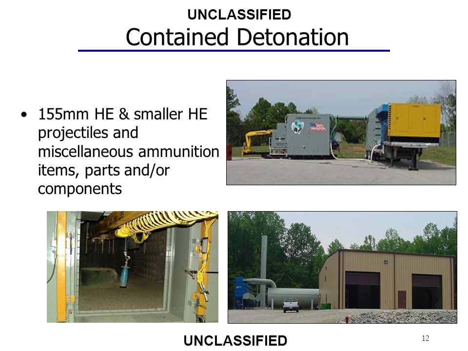 Contained Detonation 155mm HE & smaller HE projectiles and miscellaneous ammunition items, parts and/or components.
