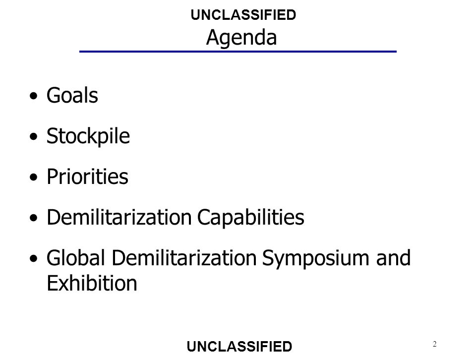Agenda Goals. Stockpile. Priorities. Demilitarization Capabilities.