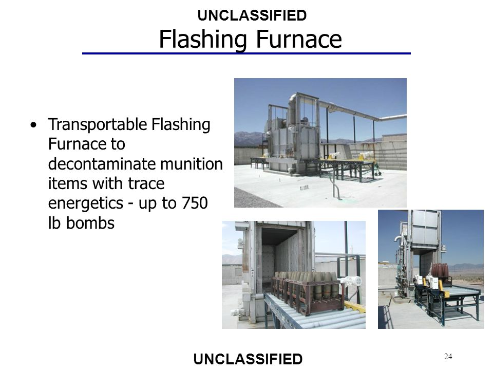 Flashing Furnace Transportable Flashing Furnace to decontaminate munition items with trace energetics - up to 750 lb bombs.