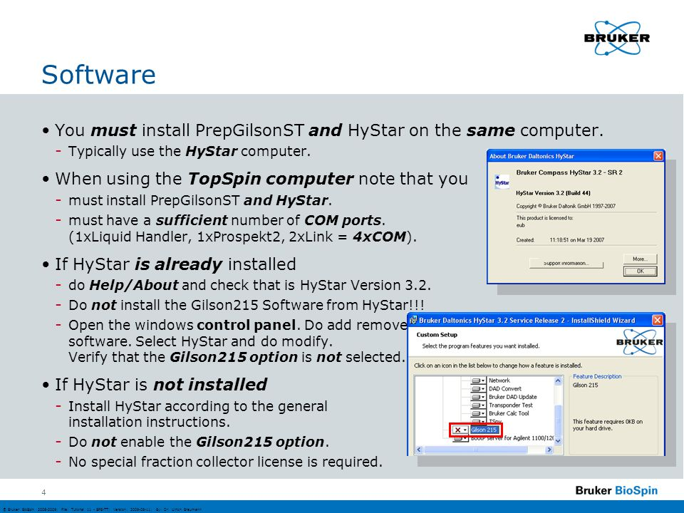 Software You must install PrepGilsonST and HyStar on the same computer. Typically use the HyStar computer.
