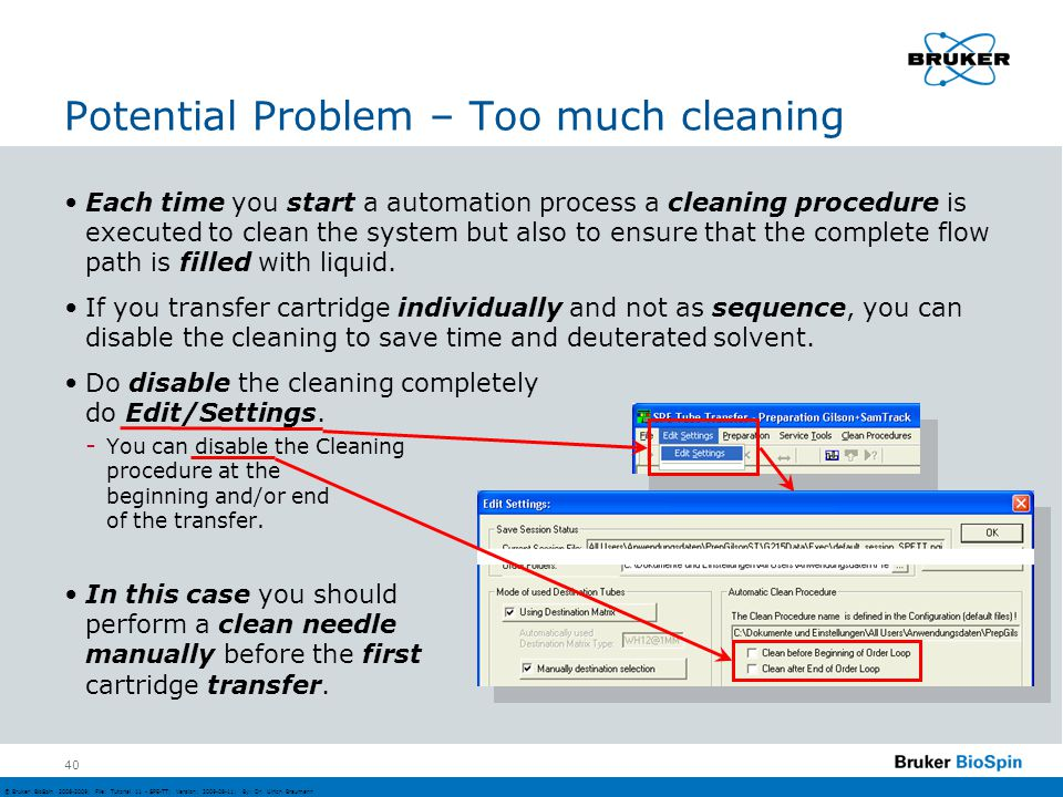 Potential Problem – Too much cleaning