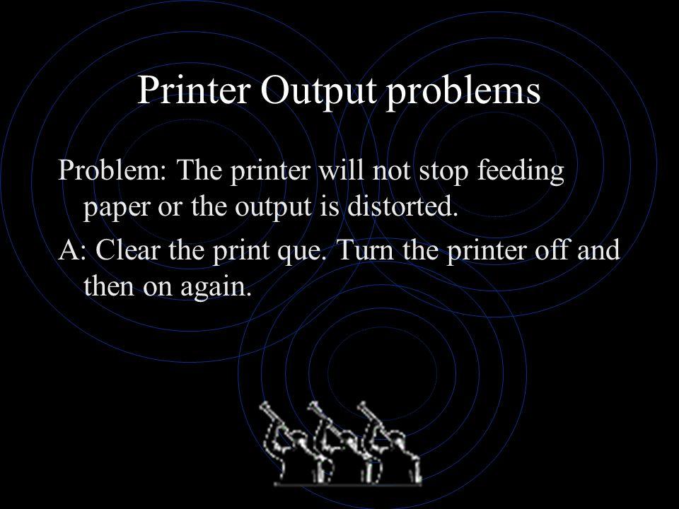 Printer Output problems