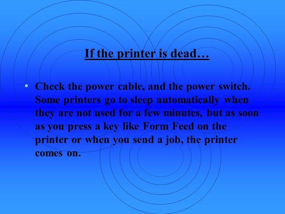If the printer is dead…