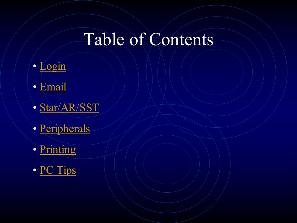 Table of Contents Login Email Star/AR/SST Peripherals Printing PC Tips