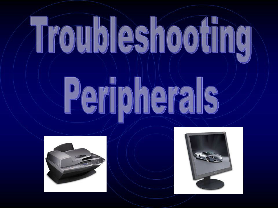 Troubleshooting Peripherals
