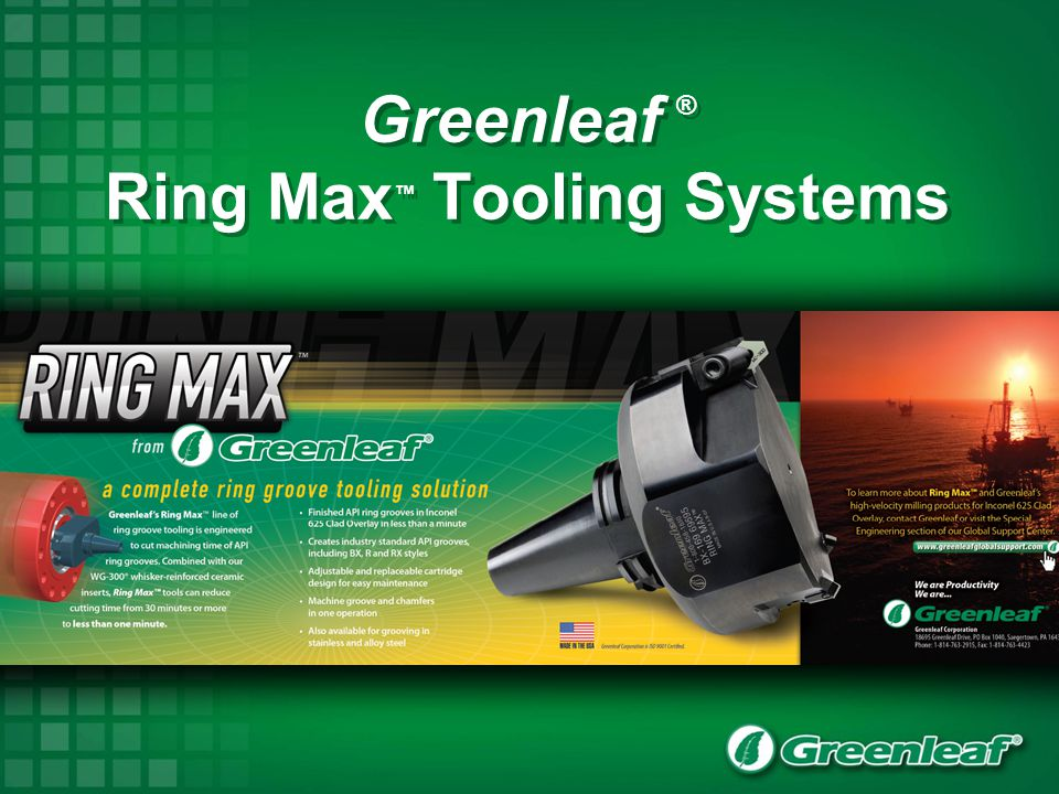 Greenleaf ® Ring Max™ Tooling Systems