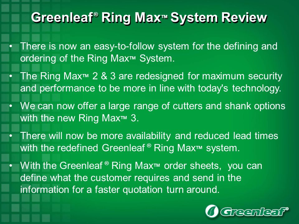 Greenleaf ® Ring MaxTM System Review