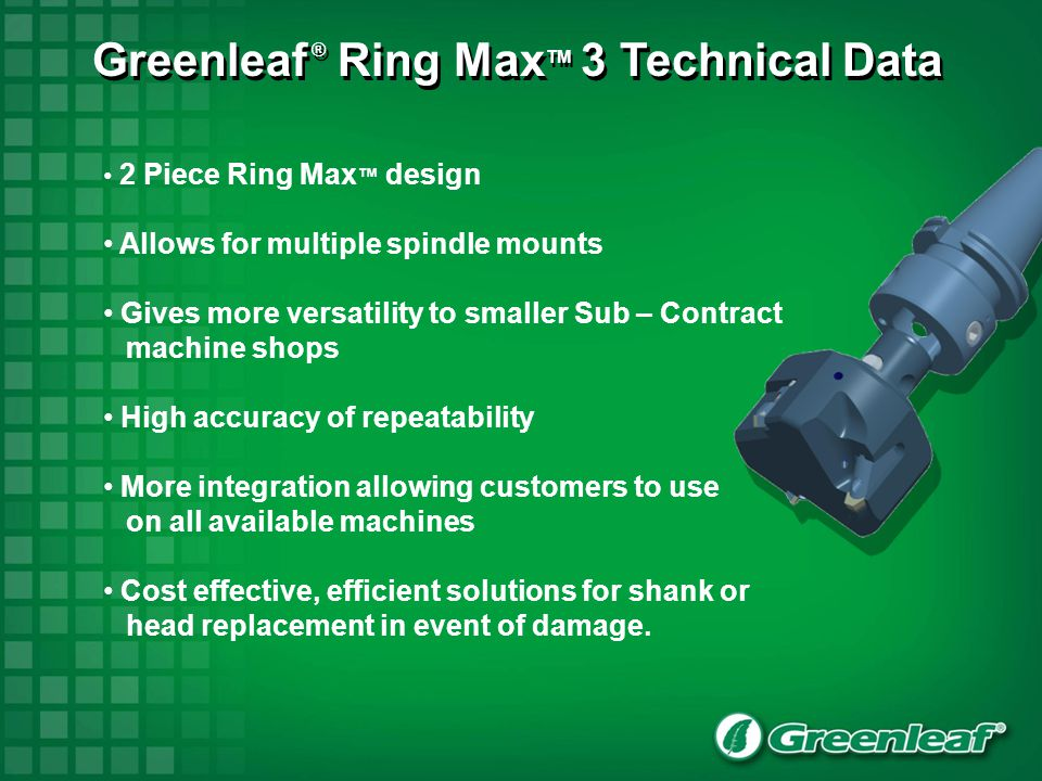 Greenleaf ® Ring MaxTM 3 Technical Data