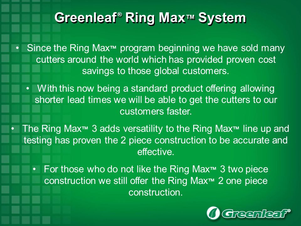 Greenleaf ® Ring Max™ System