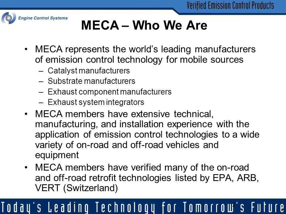 MECA – Who We Are MECA represents the world's leading manufacturers of emission control technology for mobile sources.