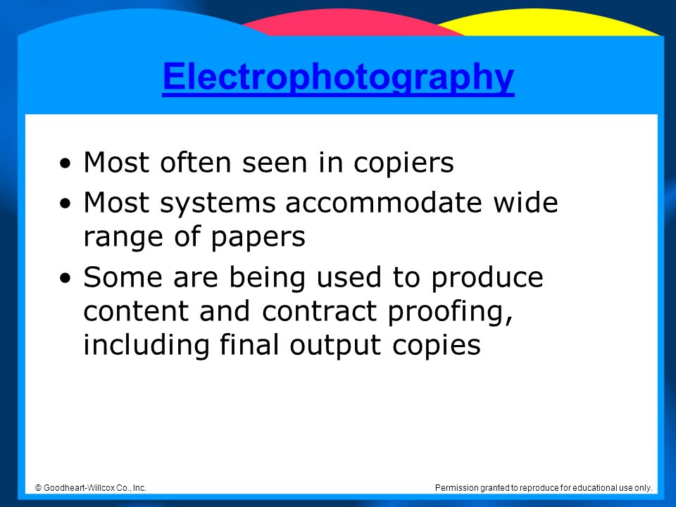 Electrophotography Most often seen in copiers