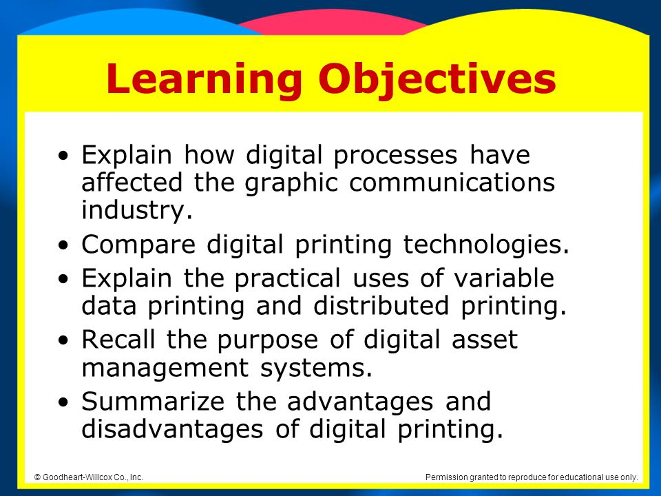Learning Objectives Explain how digital processes have affected the graphic communications industry.