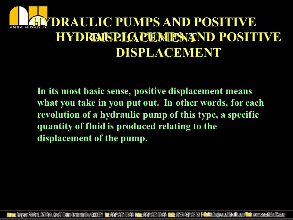 HYDRAULIC PUMPS AND POSITIVE DISPLACEMENT