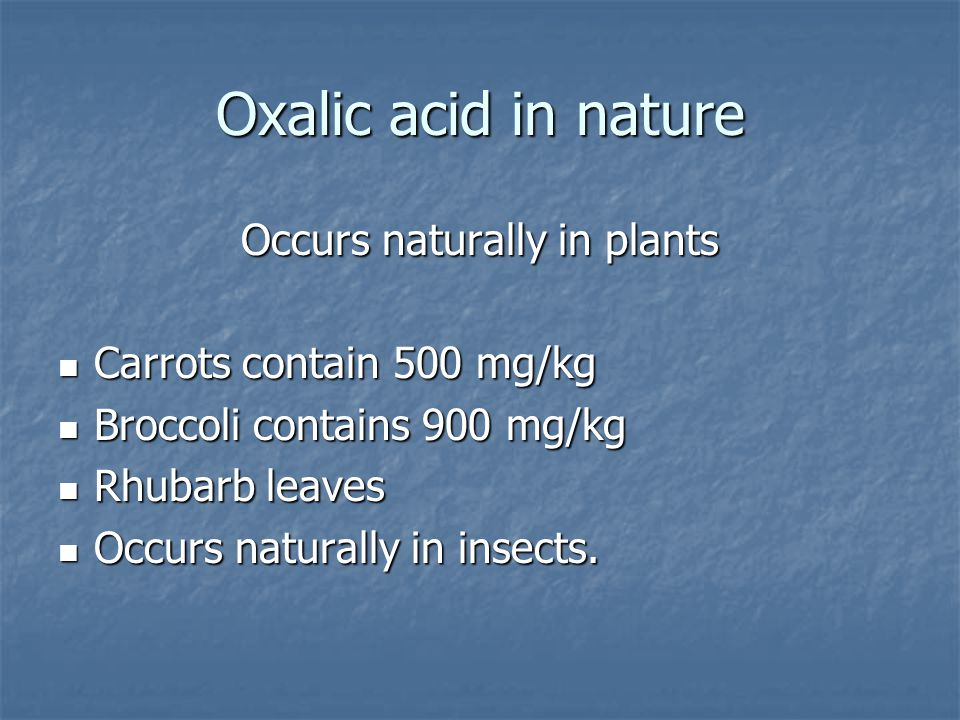 Occurs naturally in plants