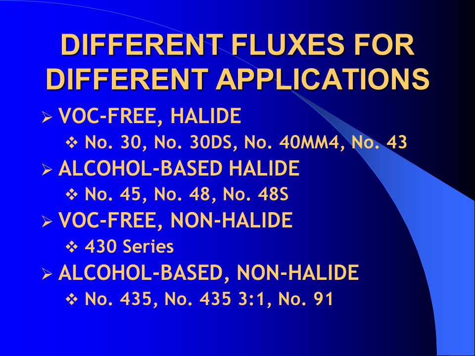 DIFFERENT FLUXES FOR DIFFERENT APPLICATIONS