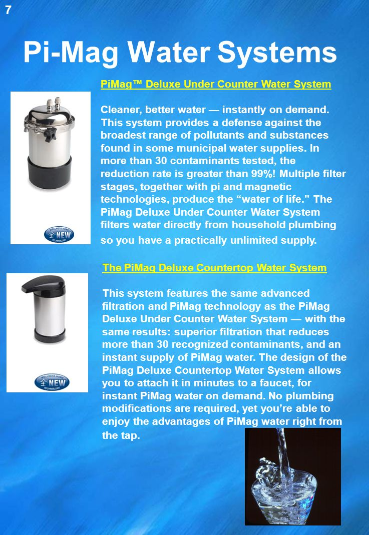 7 Pi-Mag Water Systems.