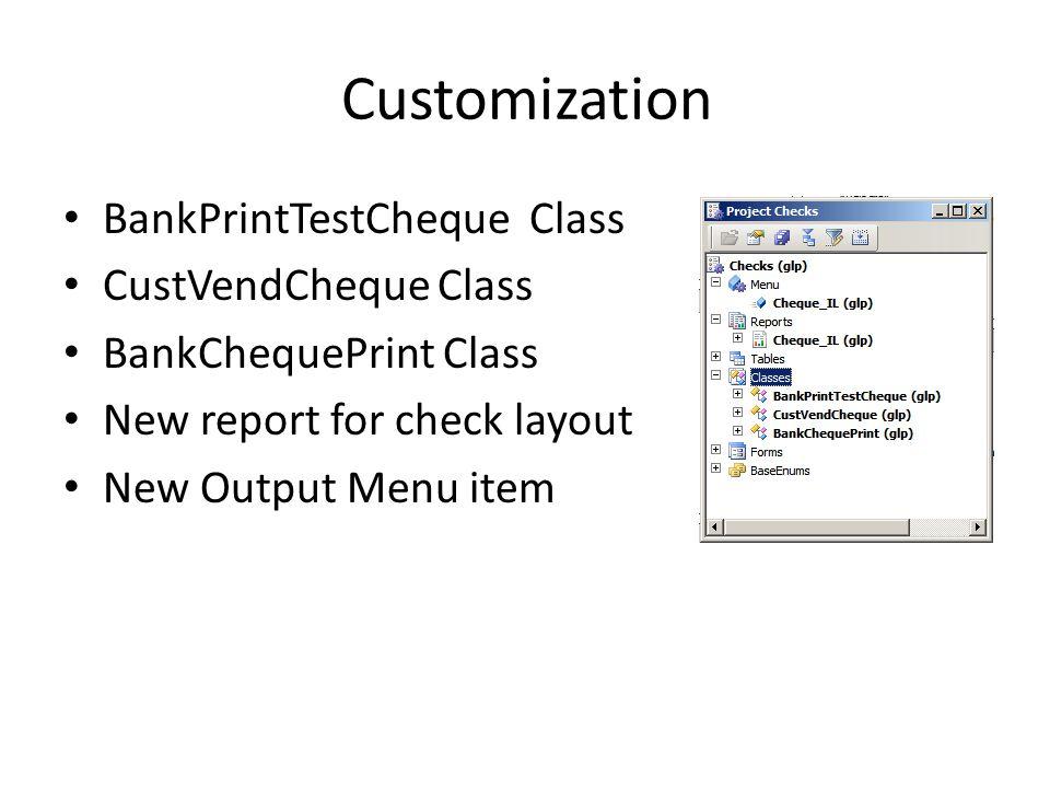 Customization BankPrintTestCheque Class CustVendCheque Class